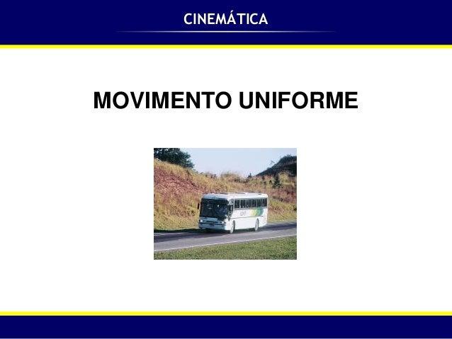 CINEMÁTICAMOVIMENTO UNIFORME