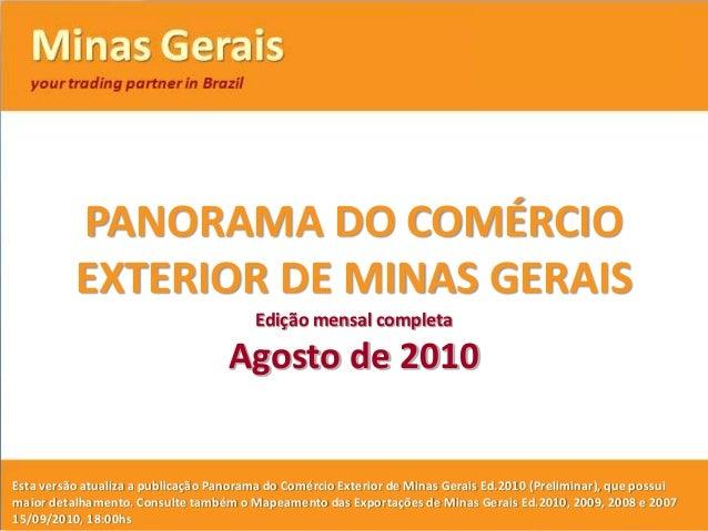 1 PANORAMA DO COMÉRCIO EXTERIOR DE MINAS GERAIS Esta versão atualiza a publicação Panorama do Comércio Exterior de Minas G...