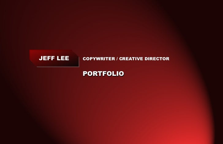 Click to edit Master title style COPYWRITER / CREATIVE DIRECTOR PORTFOLIO JEFF LEE