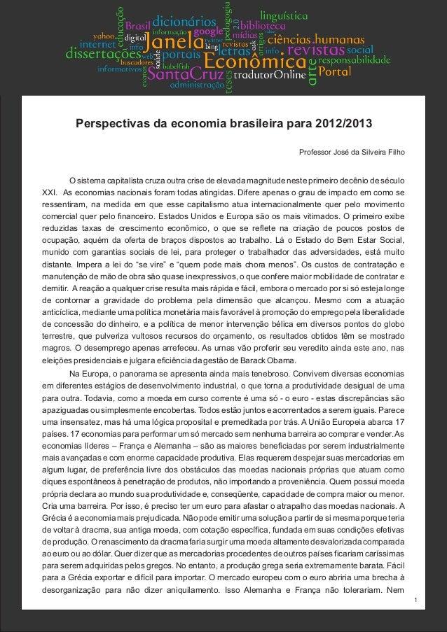 Perspectivas da economia brasileira para 2012/2013Professor José da Silveira FilhoO sistema capitalista cruza outra crise ...