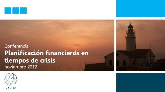 ConferenciaPlanificación financieros entiempos de crisisnoviembre 2012