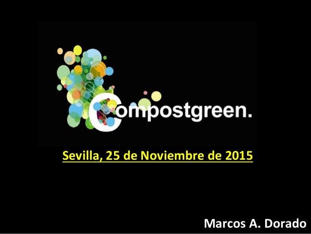 Sevilla, 25 de Noviembre de 2015 Marcos A. Dorado