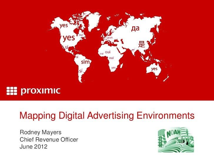 Mapping Digital Advertising EnvironmentsRodney MayersChief Revenue OfficerJune 2012