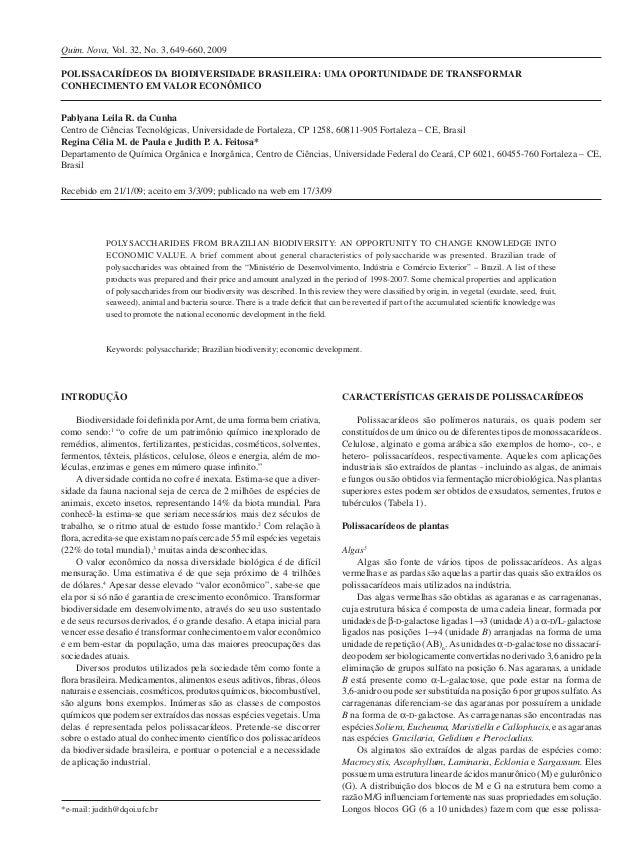 Quim. Nova, Vol. 32, No. 3, 649-660, 2009 Polissacarídeos da biodiversidade brasileira: uma oportunidade de transformar co...