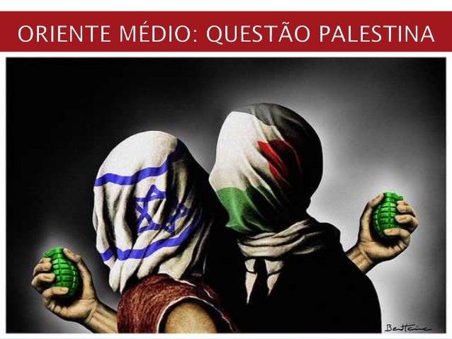 QUESTÃO PALESTINA LUTA DO POVO PALESTINO PARA RECONQUISTAR SEUS TERRITÓRIOS