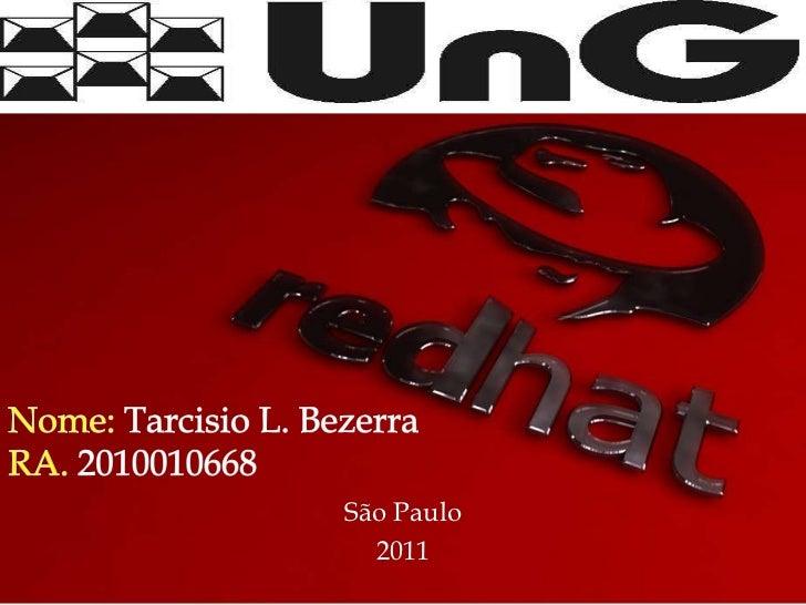 Nome: Tarcisio L. BezerraRA. 2010010668<br />São Paulo<br />2011<br />