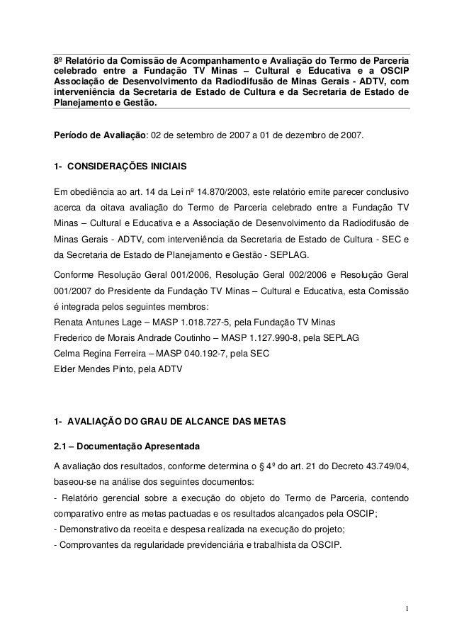 8º Relatório da Comissão de Acompanhamento e Avaliação do Termo de Parceria  celebrado entre a Fundação TV Minas – Cultura...