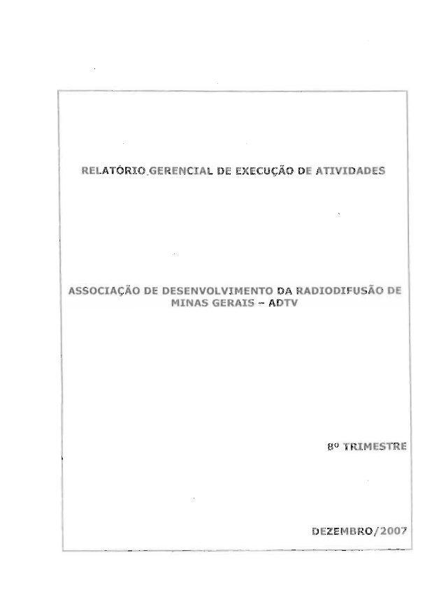 RELATÒRIOEERENCIAL DE EXECUCÀQ DE ATIVIDADES  AssocxAcÀo DE DESENVOLVIMENTO DA RADIODIFUSÀO DE MINAS GERAIS — ADTV  8° TRI...