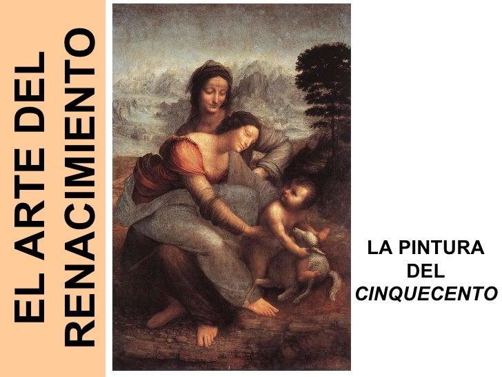 EL ARTE DEL RENACIMIENTO LA PINTURA DEL  CINQUECENTO
