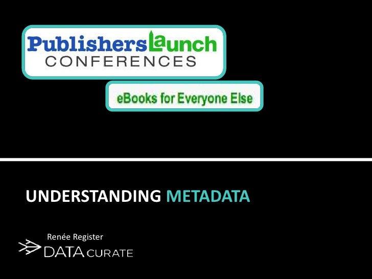 Understanding metadata<br />Renée Register<br />