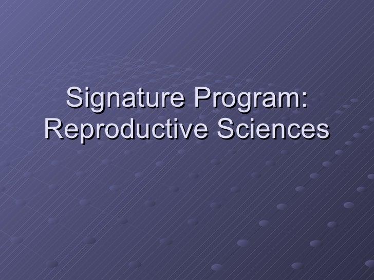 Signature Program: Reproductive Sciences