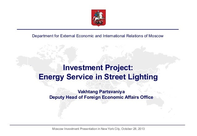 Department for External Economic and International Relations of Moscow  Investment Project: Energy Service in Street Light...