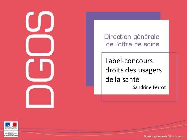 Label-concours droits des usagers de la santé Sandrine Perrot