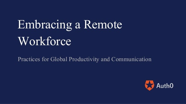 Practices for Global Productivity and Communication Embracing a Remote Workforce