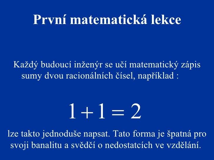 Každý budoucí inženýr se učí matematický zápis sumy dvou racionálních čísel, například  : lze takto jednoduše napsat. Tato...