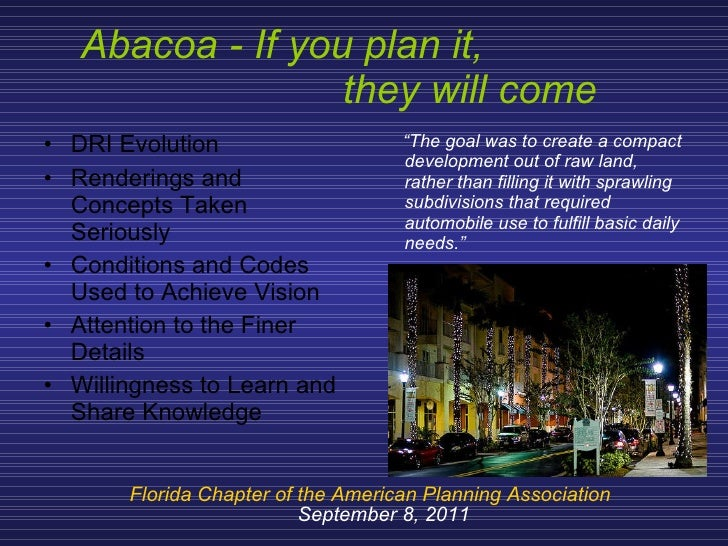 Abacoa - If you plan it,  they will come <ul><li>DRI Evolution </li></ul><ul><li>Renderings and Concepts Taken Seriously <...