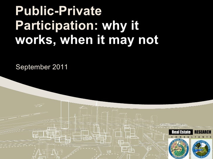 Public-Private Participation:  why it works, when it may not September 2011