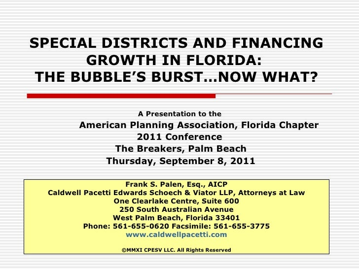 SPECIAL DISTRICTS AND FINANCING GROWTH IN FLORIDA:  THE BUBBLE'S BURST…NOW WHAT? A Presentation to the  American Planning ...