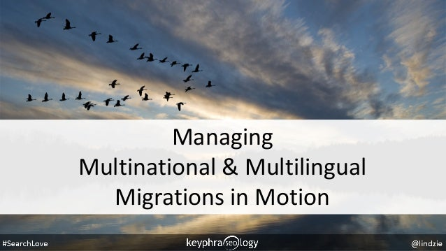 Managing Multinational & Multilingual Migrations in Motion