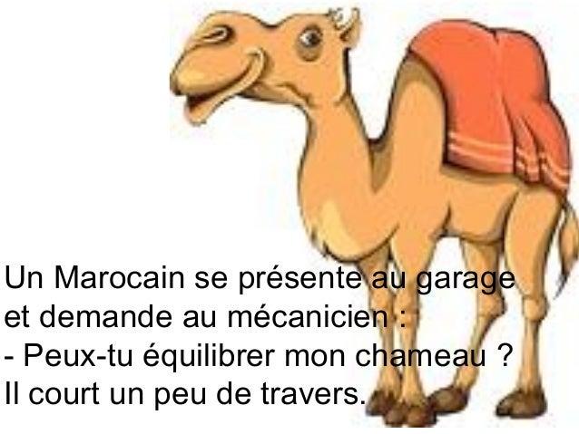 Diaporama PPS réalisé pour http://www.diaporamas-a-la-con.com  Un Marocain se présente au garage et demande au mécanicien ...
