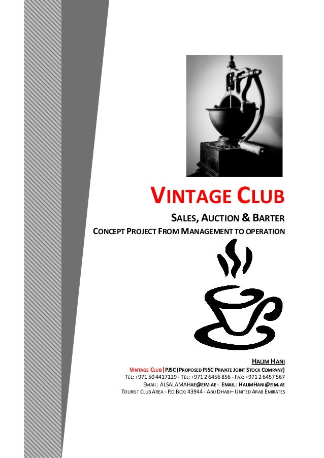 VINTAGE CLUB SALES, AUCTION & BARTER CONCEPT PROJECT FROM MANAGEMENT TO OPERATION HALIM HANI VINTAGE CLUB|PJSC (PROPOSED P...