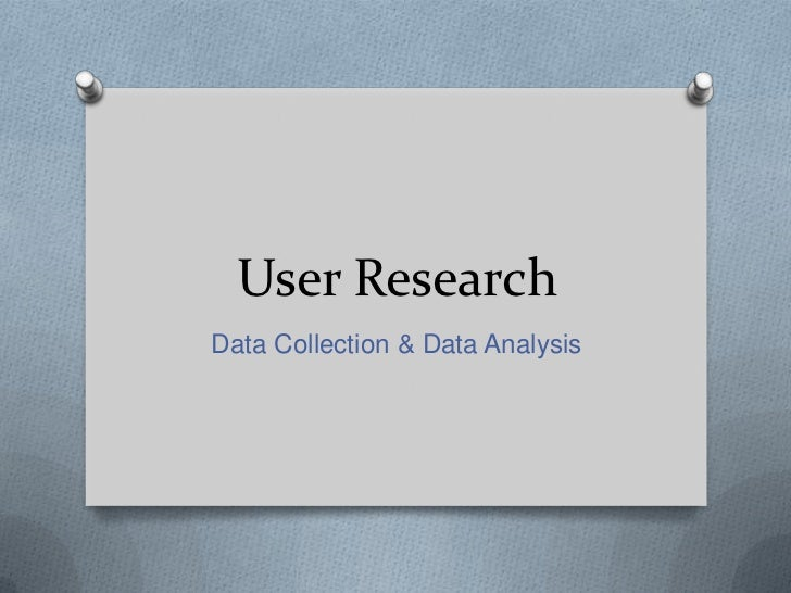 User ResearchData Collection & Data Analysis