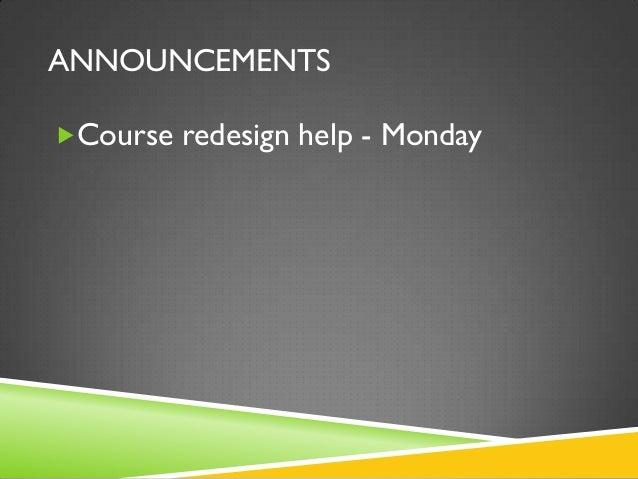 ANNOUNCEMENTSCourse redesign help - Monday