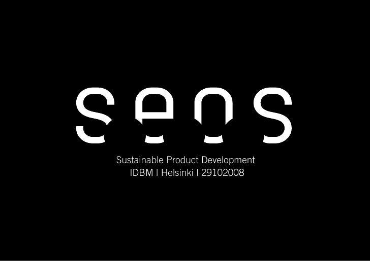 Sustainable Product Development                                                IDBM | Helsinki | 29102008     Sustainable ...