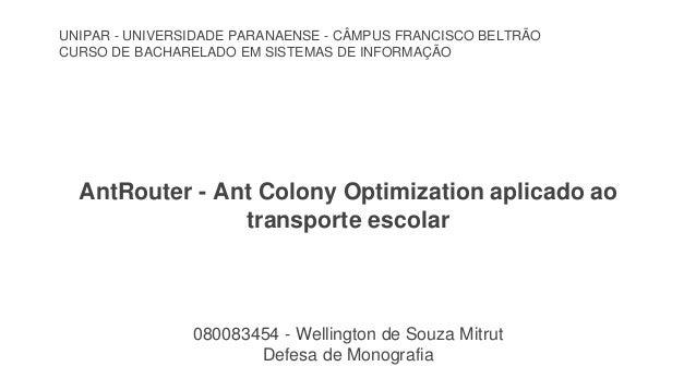 UNIPAR - UNIVERSIDADE PARANAENSE - CÂMPUS FRANCISCO BELTRÃO  CURSO DE BACHARELADO EM SISTEMAS DE INFORMAÇÃO  AntRouter - A...