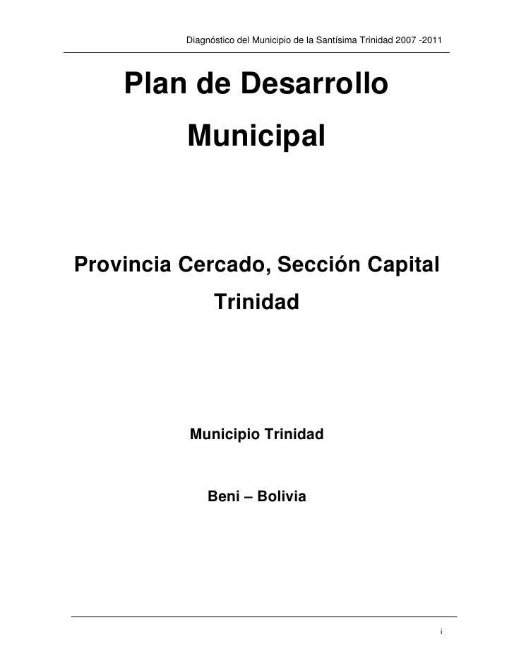 Diagnóstico del Municipio de la Santísima Trinidad 2007 -2011    Plan de Desarrollo          MunicipalProvincia Cercado, S...