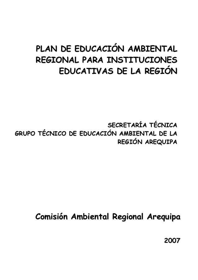 PLAN DE EDUCACIÓN AMBIENTAL REGIONAL PARA INSTITUCIONES EDUCATIVAS DE LA REGIÓN  SECRETARÍA TÉCNICA GRUPO TÉCNICO DE EDUCA...
