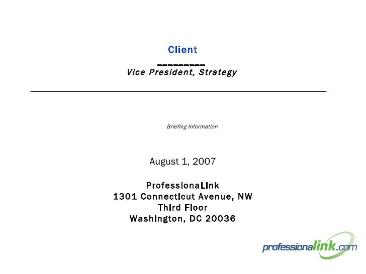 Client _________  Vice President, Strategy  August 1, 2007 ProfessionaLink 1301 Connecticut Avenue, NW Third Floor Washing...