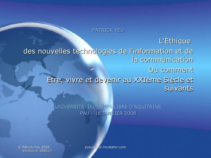 PATRICK YEU L'Ethique  des nouvelles technologies de l'information et de la communication Ou comment Etre, vivre et deveni...