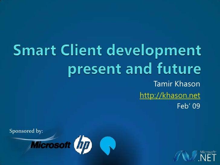 Tamir Khason                 http://khason.net                           Feb' 09   Sponsored by: