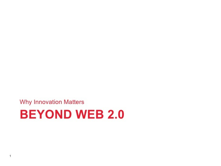 BEYOND WEB 2.0 <ul><li>Why Innovation Matters </li></ul>