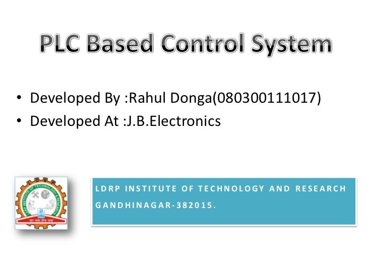 • Developed By :Rahul Donga(080300111017)• Developed At :J.B.Electronics          LDRP INSTITUTE OF TECHNOLOGY AND RESEARC...