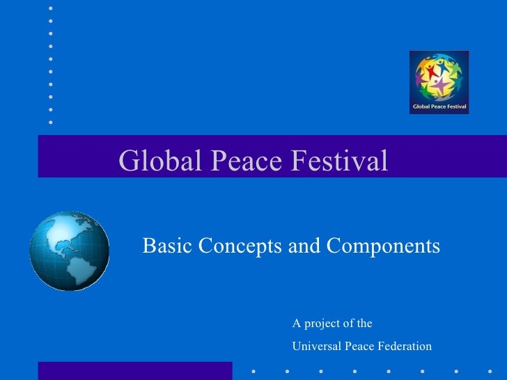 global peace festival Global peace foundation, lanham, maryland 52k likes the global peace foundation is an international non-sectarian, non-partisan, nonprofit organization.