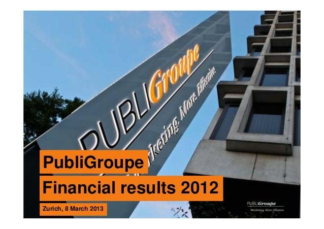 PubliGroupeFinancial results 20120Zurich, 8 March 2013
