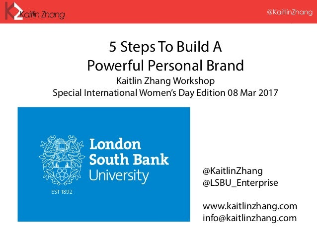 @KaitlinZhang 5 Steps To Build A Powerful Personal Brand Kaitlin Zhang Workshop Special International Women's Day Edition ...
