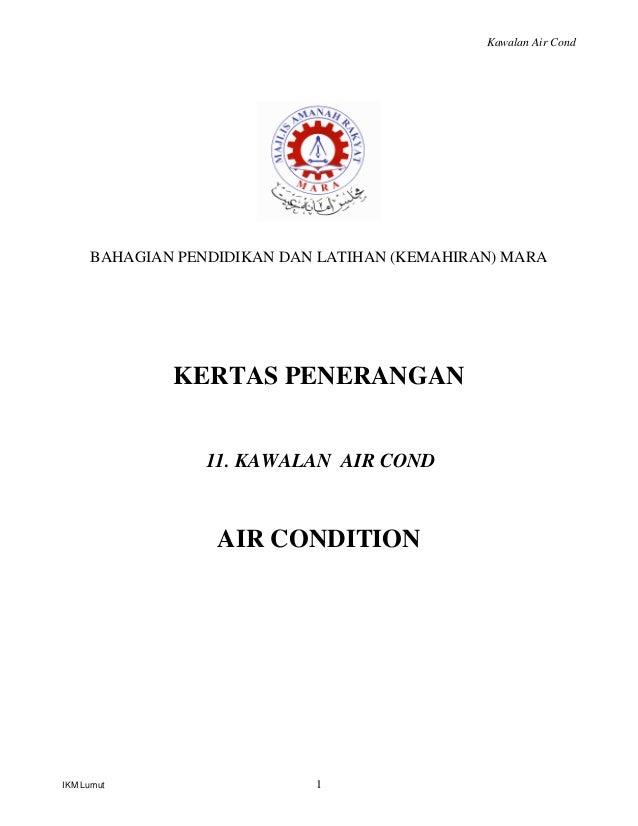 Kawalan Air Cond     BAHAGIAN PENDIDIKAN DAN LATIHAN (KEMAHIRAN) MARA             KERTAS PENERANGAN                 11. KA...