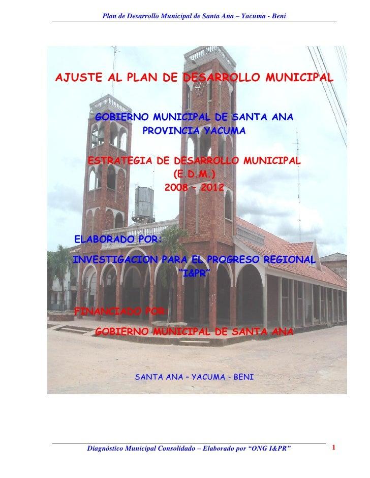 Plan de Desarrollo Municipal de Santa Ana – Yacuma - BeniAJUSTE AL PLAN DE DESARROLLO MUNICIPAL      GOBIERNO MUNICIPAL DE...
