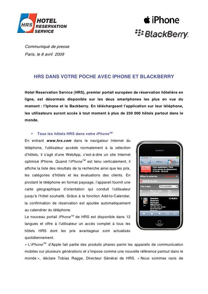 Communiqué de presse Paris, le 8 avril 2009            HRS DANS VOTRE POCHE AVEC IPHONE ET BLACKBERRY   Hotel Reservation ...