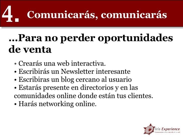 Comunicarás, comunicarás  4. <ul><li>Crearás una web interactiva. </li></ul><ul><li>Escribirás un Newsletter interesante <...