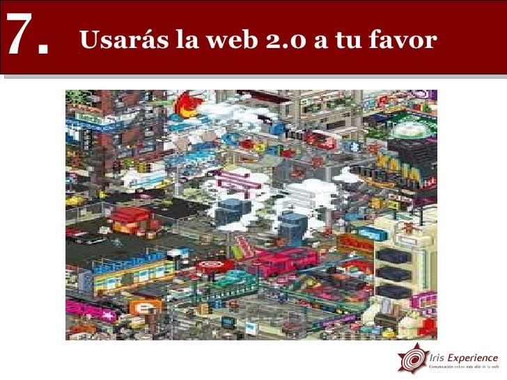 Usarás la web 2.0 a tu favor 7.