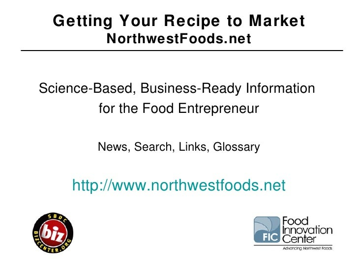 <ul><li>Science-Based, Business-Ready Information  </li></ul><ul><li>for the Food Entrepreneur </li></ul><ul><li>News, Sea...