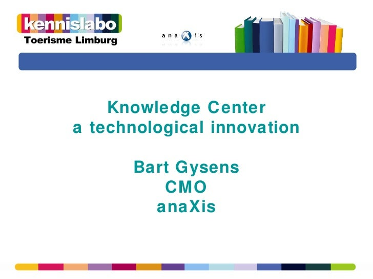 Knowledge Center  a technological innovation  Bart Gysens CMO anaXis