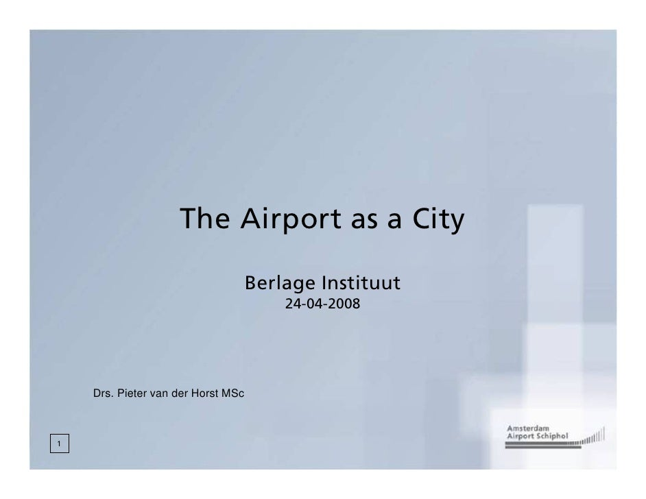 The Airport as a City                                      Berlage Instituut                                         24-04...