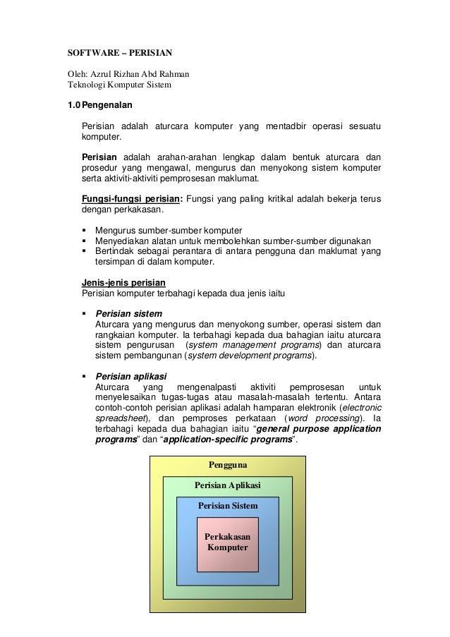 SOFTWARE – PERISIAN Oleh: Azrul Rizhan Abd Rahman Teknologi Komputer Sistem 1.0Pengenalan Perisian adalah aturcara kompute...