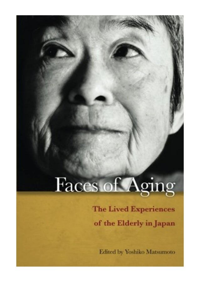 Faces of Aging: The Lived Experiences of the Elderly in Japan