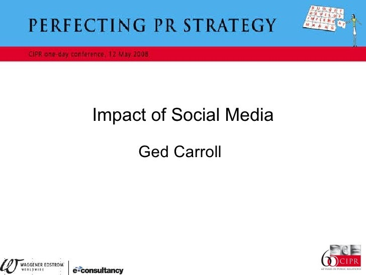 Impact of Social Media Ged Carroll